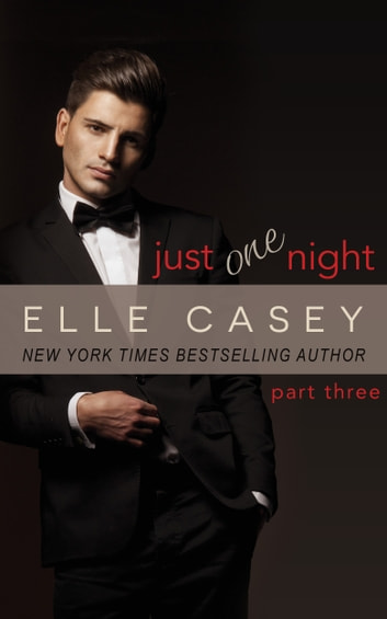 Just One Night: Part 3 ekitaplar by Elle Casey