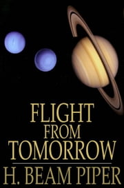 Flight from Tomorrow ebook by H. Beam Piper