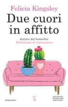 Due cuori in affitto eBook by Felicia Kingsley