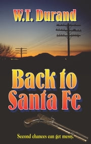 Back To Santa Fe ebook by W.T. Durand