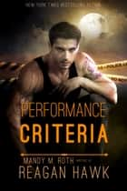 Performance Criteria ebook by Mandy M. Roth, Reagan Hawk