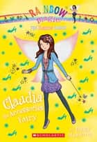 The Fashion Fairies #2: Claudia the Accessories Fairy ebook by Daisy Meadows