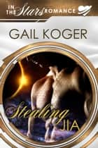 Stealing Jia ebook by Gail Koger