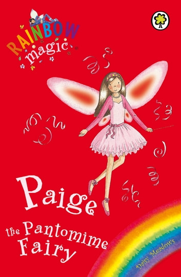 Paige The Pantomime Fairy - Special ebook by Daisy Meadows