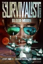 Blood Moon ebook by Jerry Ahern, Sharon Ahern, Bob Anderson
