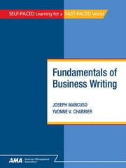Fundamentals of Business Writing: EBook Edition ebook by Joseph MANCUSO, Yvonne V. CHABRIER