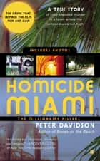 Homicide Miami - The Millionaire Killers ebook by Peter Davidson