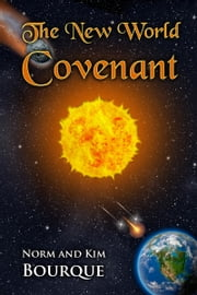 The New World Covenant ebook by Norm & Kim Bourque