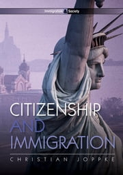 Citizenship and Immigration ebook by Christian Joppke