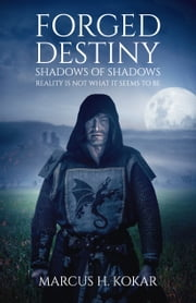 Forged Destiny ebook by Marcus H Kokar