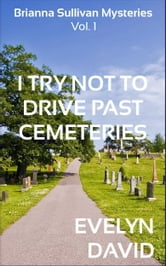 I Try Not to Drive Past Cemeteries ebook by Evelyn David
