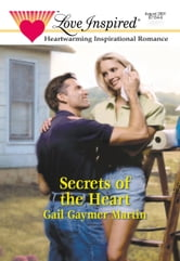 Secrets of the Heart ebook by Gail Gaymer Martin