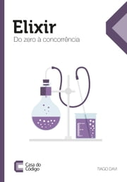 Elixir - Do zero à concorrência ebook by Tiago Davi