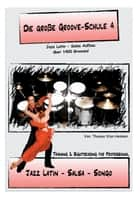 Die Große Groove-Schule 4 - Latin - Salsa - Songo Independence ebook by Thomas Stan Hemken