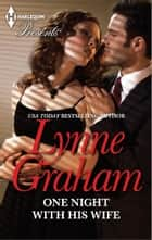 One Night with His Wife ebook by Lynne Graham