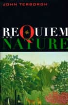 Requiem for Nature ebook by John Terborgh