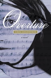 Overture - A Novel ebook by Yael Goldstein