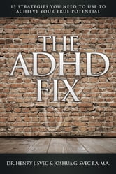 The ADHD Fix ebook by Dr. Henry J. Svec,Joshua G. Svec