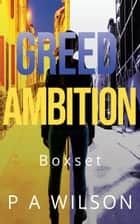 Greed and Ambition ebook by P A Wilson