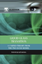 Katie kitamura ebook and audiobook search results rakuten kobo liquid glass transition a unified theory from the two band model ebook by toyoyuki kitamura fandeluxe Ebook collections