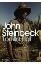 Tortilla Flat ebook by John Steinbeck,Thomas Fensch