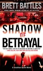 Shadow of Betrayal - A Thriller ebook by Brett Battles