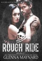 Rough Ride Black Rebel Riders' MC Volume 2 ebook by Glenna Maynard