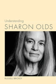 Understanding Sharon Olds ebook by Russell Brickey,Linda Wagner-Martin