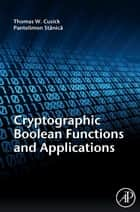 Cryptographic Boolean Functions and Applications eBook by Thomas W. Cusick, Pantelimon Stanica