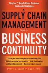 A Supply Chain Management Guide to Business Continuity, Chapter 7 ebook by Betty A. KILDOW