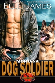 Montana Dog Soldier ebook by Elle James