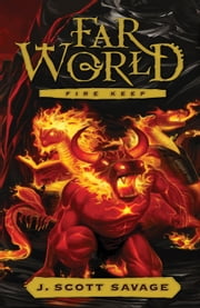 Farworld: Fire Keep ebook by J. Scott Savage
