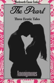 The Pearl: Three Erotic Tales ebook by Anonymous Author