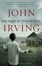 Last Night in Twisted River eBook by John Irving