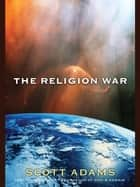 The Religion War ebook by Adams, Scott