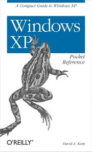 Windows XP Pocket Reference - A Compact Guide to Windows XP ebook by David A. Karp