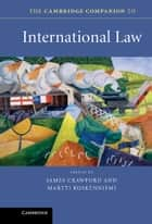 The Cambridge Companion to International Law ebook by James Crawford,Martti Koskenniemi