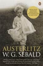 Austerlitz ebook by W. G. Sebald, Anthea Bell