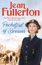 Pocketful of Dreams - Winner of the Romance Reader Award (historical) eBook by Jean Fullerton