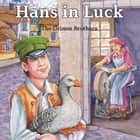 Hans in Luck audiobook by Brothers Grimm