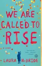 We Are Called to Rise ebook by Laura McBride