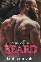 Son of a Beard eBook by Lani Lynn Vale