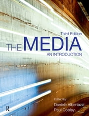 The Media - An Introduction ebook by Daniele Albertazzi,Paul Cobley