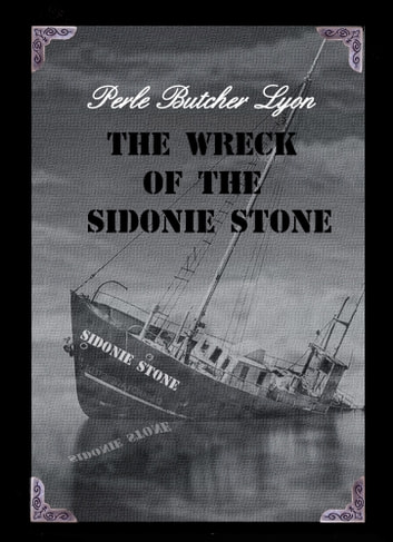 The Wreck of the Sidonie Stone ebook by Perle Butcher-Lyon