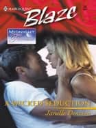A Wicked Seduction ebook by Janelle Denison