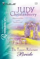The Texan's Reluctant Bride (Mills & Boon Silhouette) ebook by Judy Christenberry