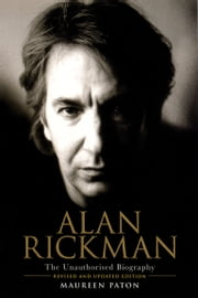 Alan Rickman: The Unauthorised Biography ebook by Maureen Paton