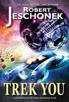 Trek You ebook by Robert Jeschonek