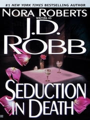 Seduction in Death ebook by J. D. Robb,Nora Roberts