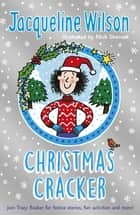 The Jacqueline Wilson Christmas Cracker ebook by